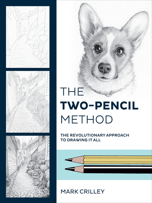 The Two-Pencil Method The Revolutionary Approach to Drawing It All