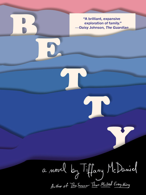 Title details for Betty by Tiffany McDaniel - Wait list