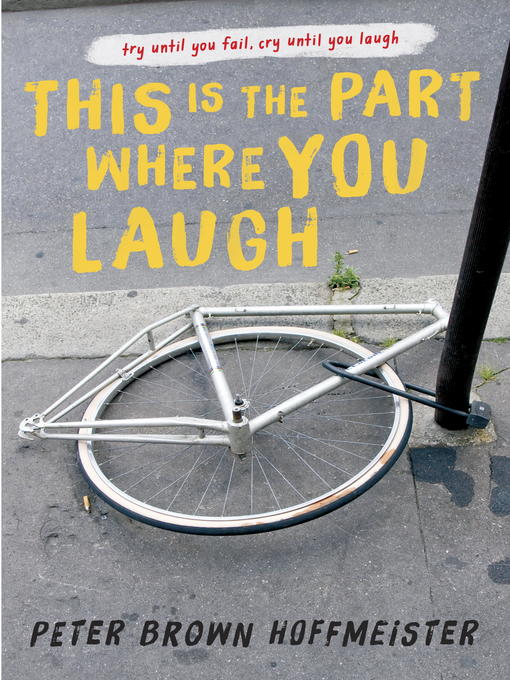 Title details for This is the Part Where You Laugh by Peter Brown Hoffmeister - Available