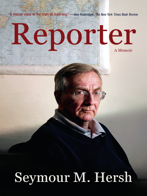 Title details for Reporter by Seymour M. Hersh - Available