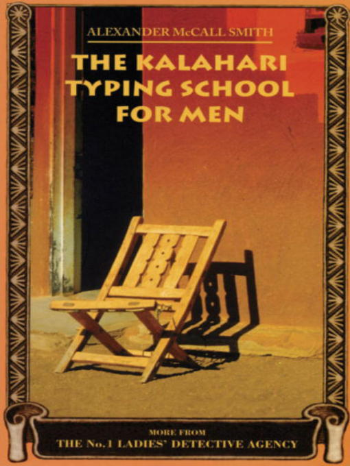 Title details for The Kalahari Typing School for Men by Alexander McCall Smith - Available