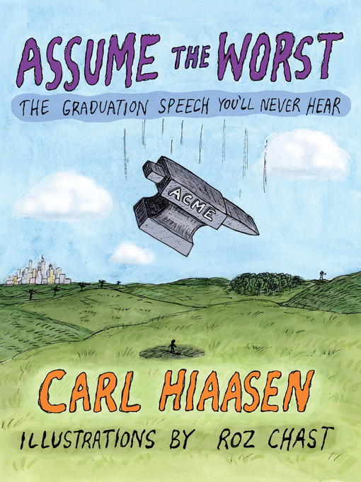 Title details for Assume the Worst by Carl Hiaasen - Available