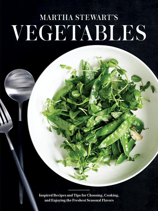 Title details for Martha Stewart's Vegetables by Editors of Martha Stewart Living - Wait list