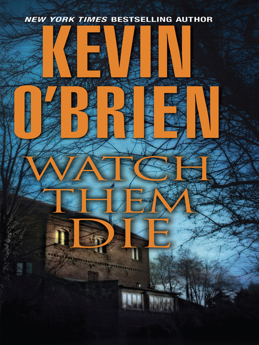 Title details for Watch Them Die by Kevin O'Brien - Available