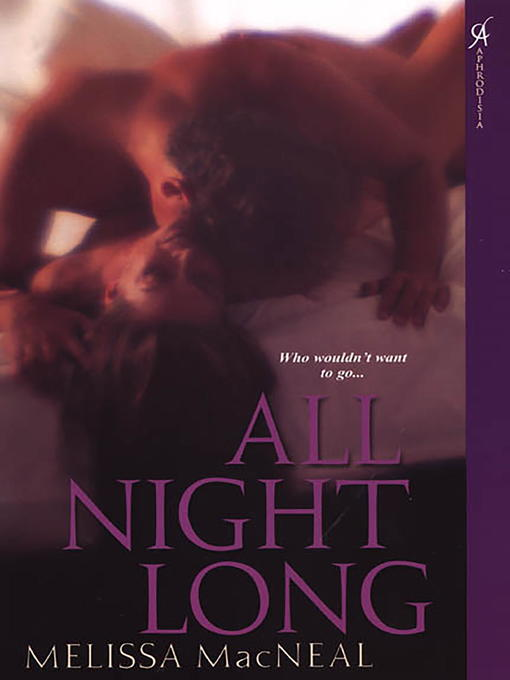 Title details for All Night Long by Melissa Macneal - Available