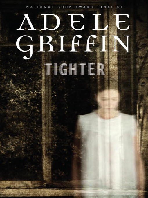 Title details for Tighter by Adele Griffin - Available