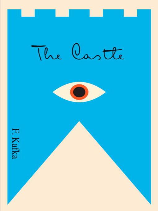 Title details for The Castle by Franz Kafka - Wait list