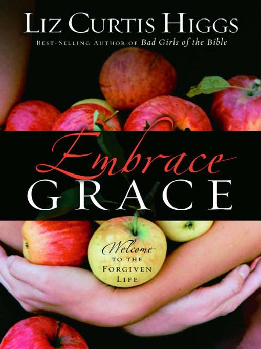 Title details for Embrace Grace by Liz Curtis Higgs - Available