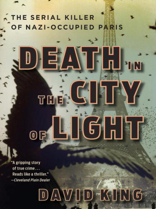 Title details for Death in the City of Light by David King - Wait list