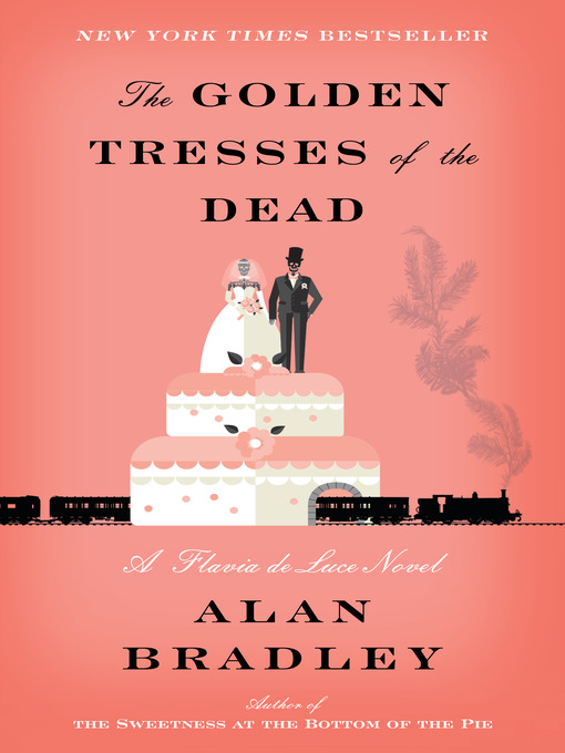 Title details for The Golden Tresses of the Dead by Alan Bradley - Available