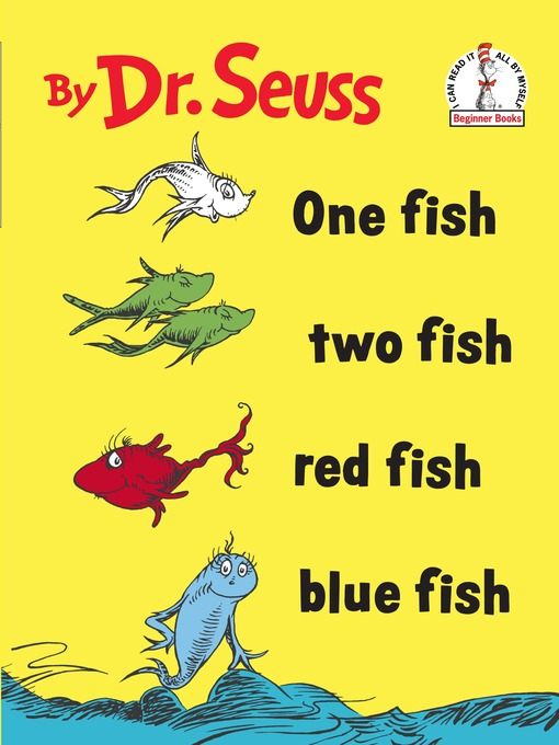 Title details for One Fish Two Fish Red Fish Blue Fish by Dr. Seuss - Available