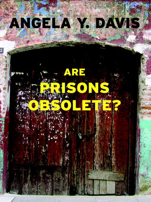 Title details for Are Prisons Obsolete? by Angela Y. Davis - Available
