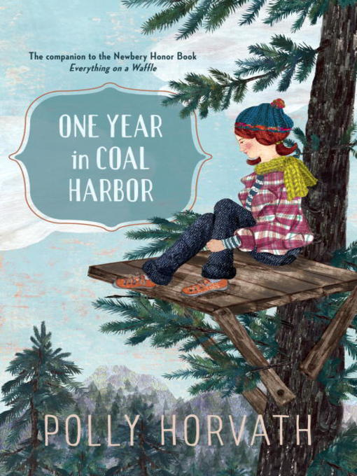 Title details for One Year in Coal Harbor by Polly Horvath - Available
