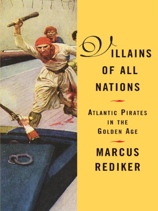 Title details for Villains of All Nations by Marcus Rediker - Available