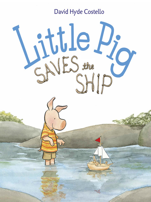 Title details for Little Pig Saves the Ship by David Hyde Costello - Available