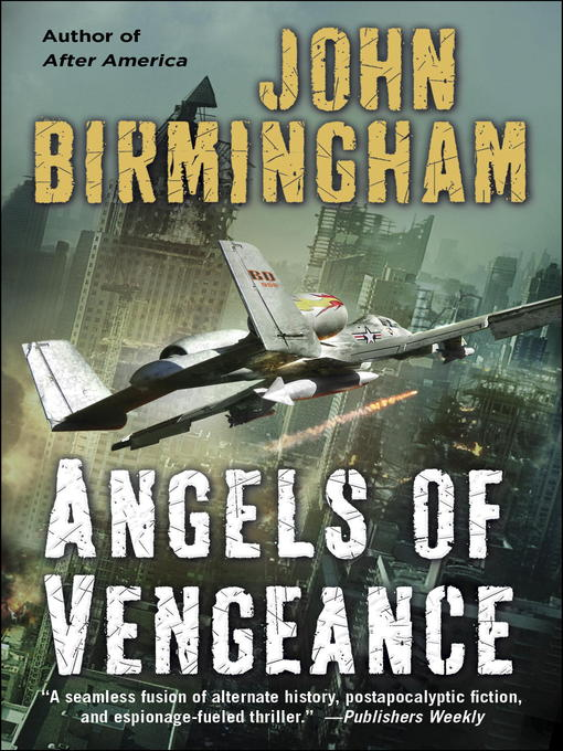 Title details for Angels of Vengeance by John Birmingham - Available