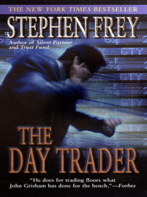 Title details for The Day Trader by Stephen Frey - Available