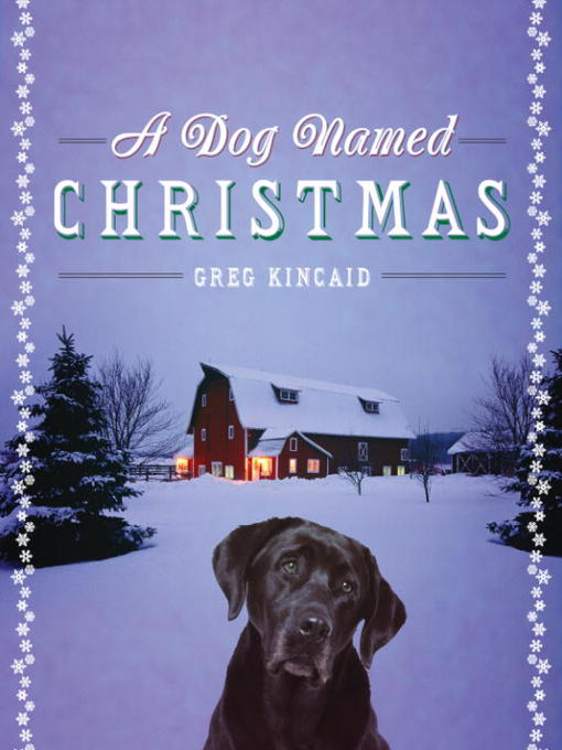 Title details for A Dog Named Christmas by Greg Kincaid - Available