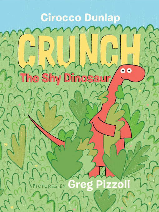 Title details for Crunch the Shy Dinosaur by Cirocco Dunlap - Wait list