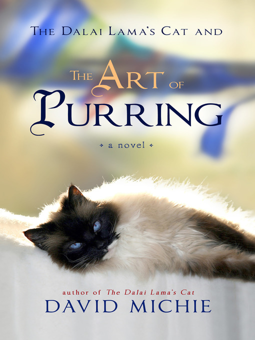 Title details for The Dalai Lama's Cat and the Art of Purring by David Michie - Available