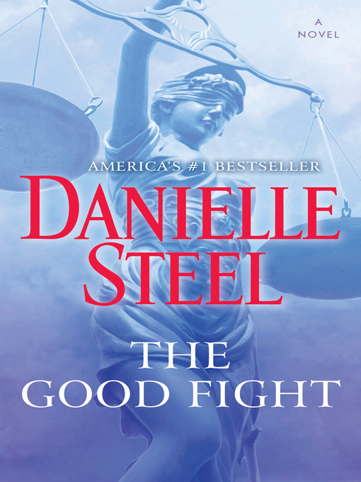 Title details for The Good Fight by Danielle Steel - Wait list