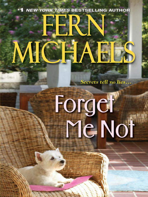 Title details for Forget Me Not by Fern Michaels - Wait list