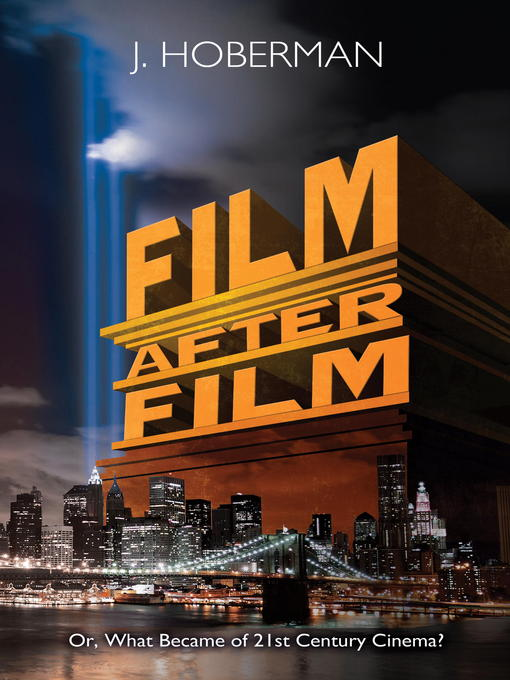 Title details for Film After Film by J. Hoberman - Available