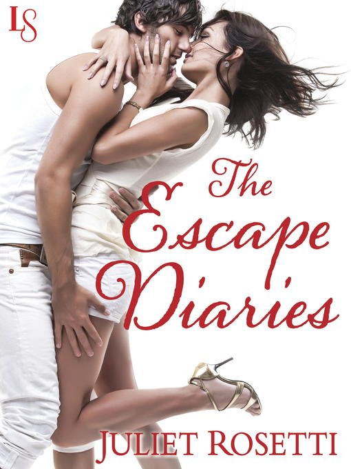 Title details for The Escape Diaries by Juliet Rosetti - Available