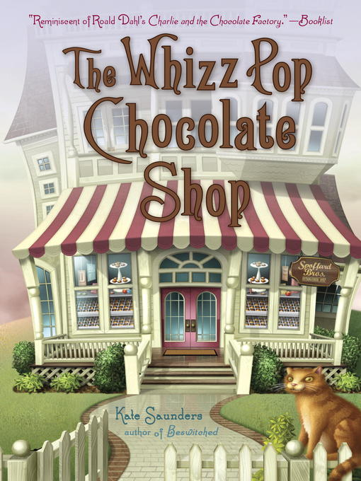 Title details for The Whizz Pop Chocolate Shop by Kate Saunders - Wait list