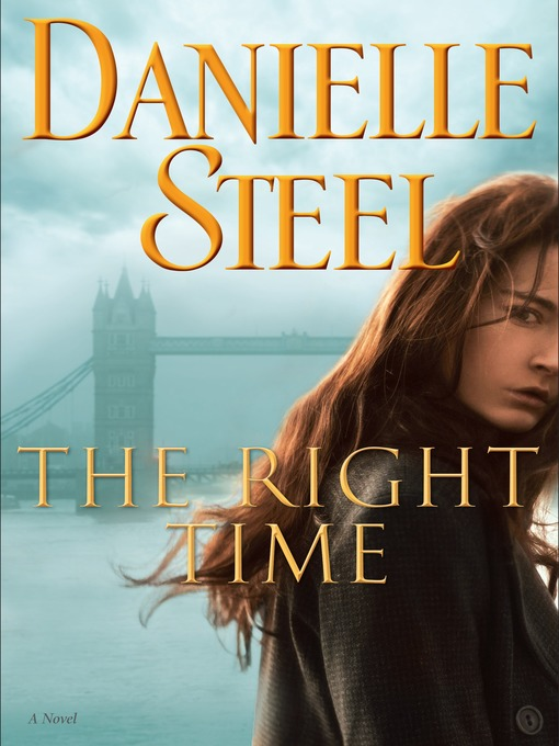 Title details for The Right Time by Danielle Steel - Wait list