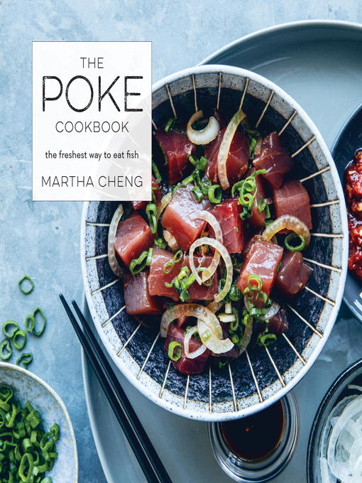 Title details for The Poke Cookbook by Martha Cheng - Available
