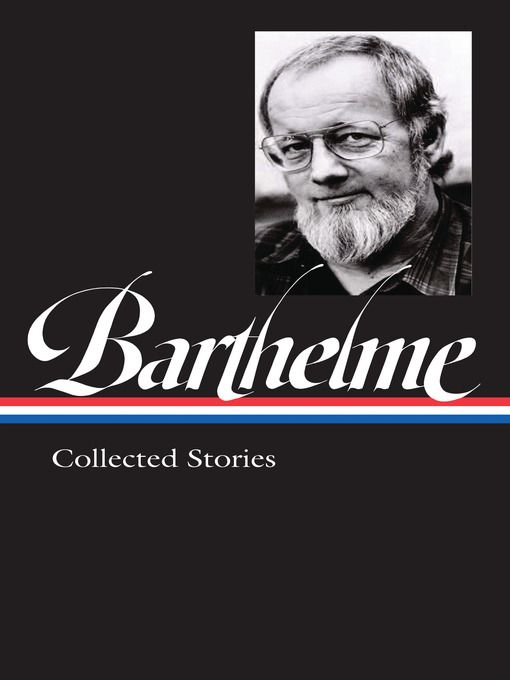 Title details for Donald Barthelme by Donald Barthelme - Available