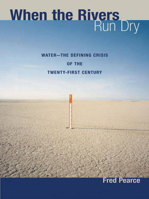 Title details for When the Rivers Run Dry by Fred Pearce - Available