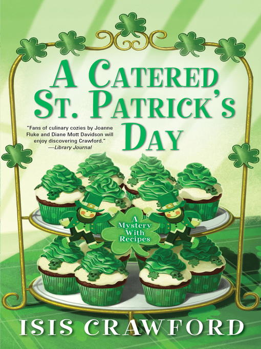 Title details for A Catered St. Patrick's Day by Isis Crawford - Available