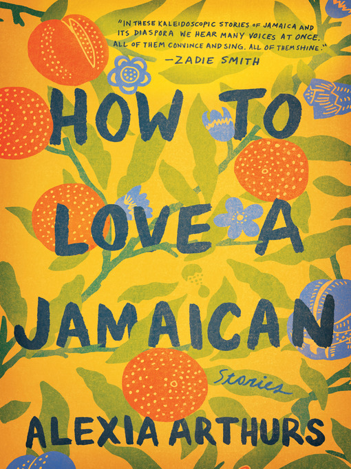 Title details for How to Love a Jamaican by Alexia Arthurs - Available