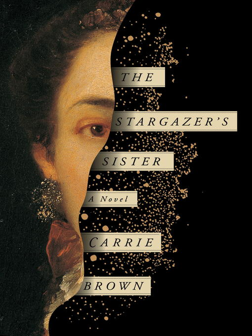 Title details for The Stargazer's Sister by Carrie Brown - Available