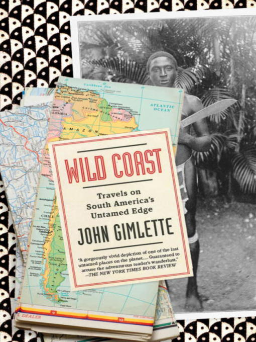Title details for Wild Coast by John Gimlette - Available
