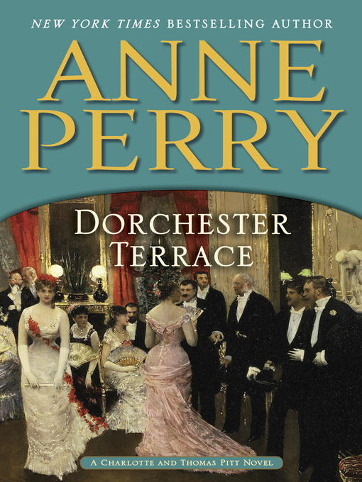 Title details for Dorchester Terrace by Anne Perry - Available