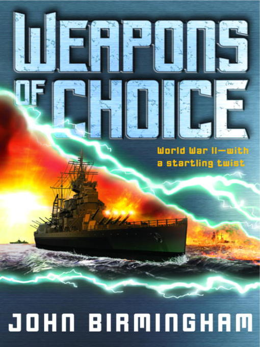 Title details for Weapons of Choice by John Birmingham - Wait list