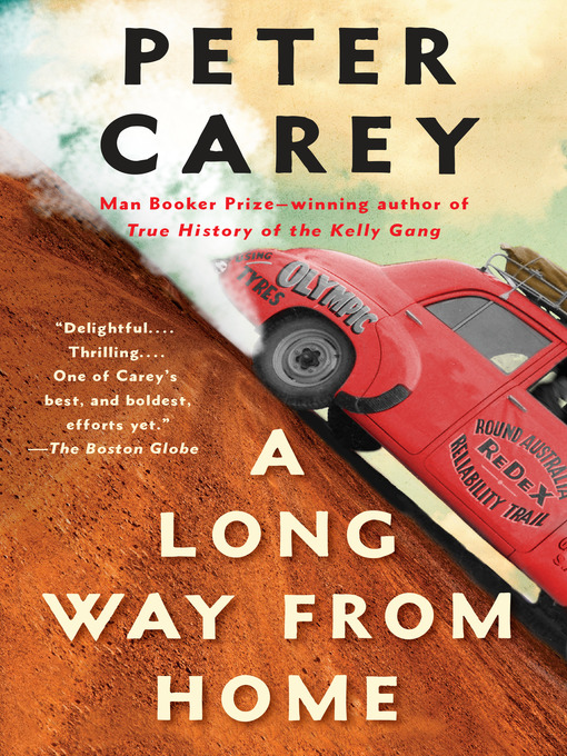 Title details for A Long Way from Home by Peter Carey - Available
