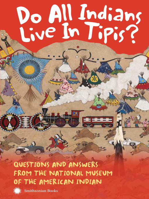 Title details for Do All Indians Live in Tipis? by NMAI - Available