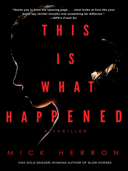Title details for This Is What Happened by Mick Herron - Wait list