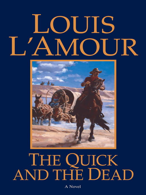 Title details for The Quick and the Dead by Louis L'Amour - Available