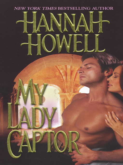 Title details for My Lady Captor by Hannah Howell - Available