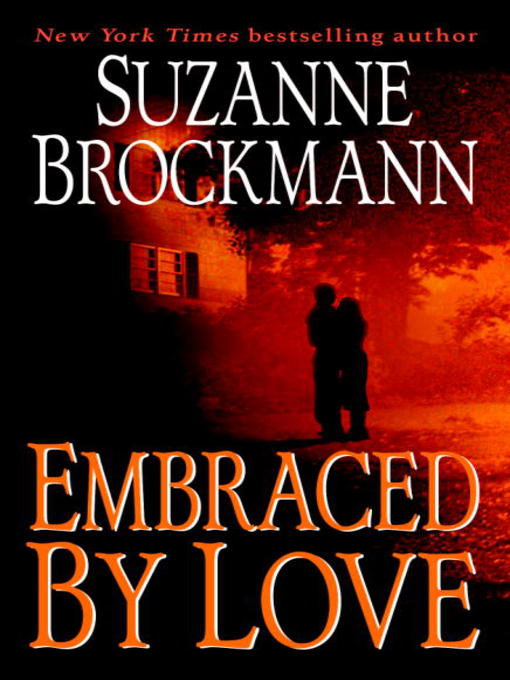 Title details for Embraced by Love by Suzanne Brockmann - Available
