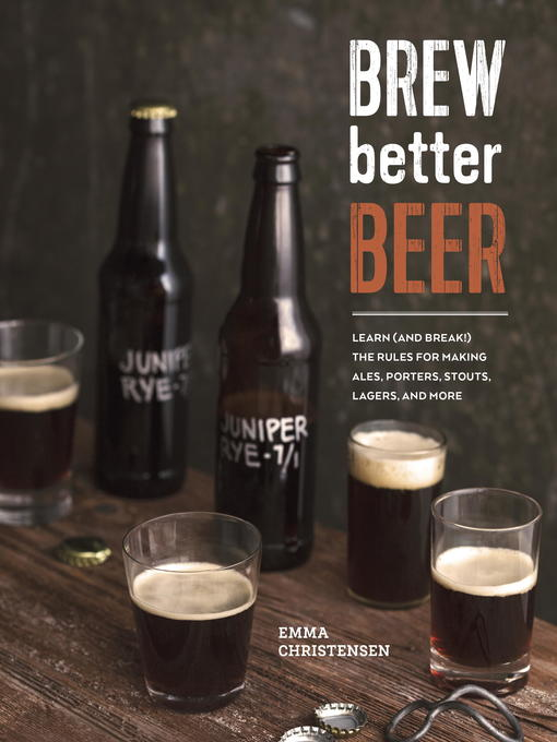 Title details for Brew Better Beer by Emma Christensen - Wait list