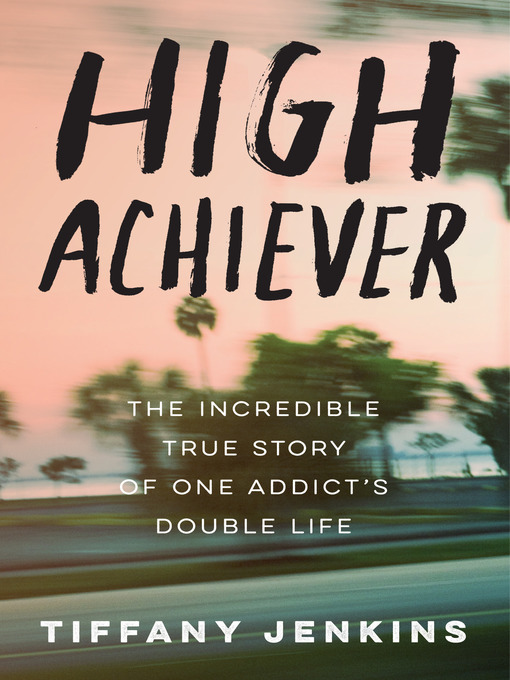 Title details for High Achiever by Tiffany Jenkins - Wait list