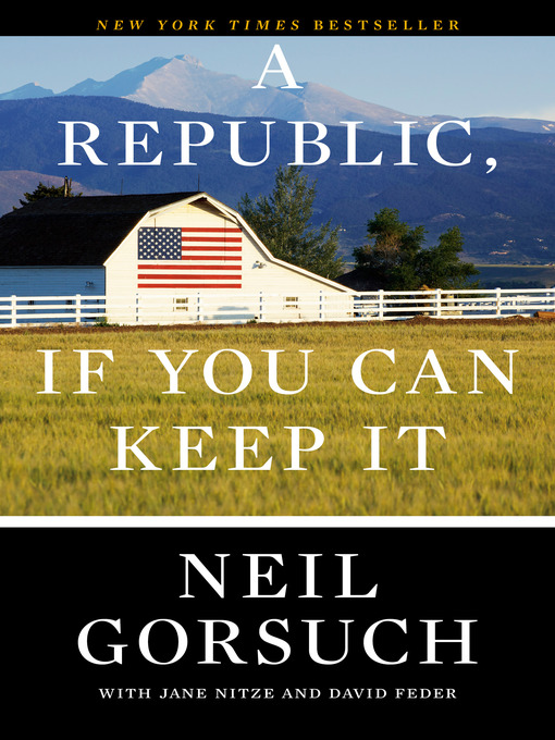 Title details for A Republic, If You Can Keep It by Neil Gorsuch - Wait list