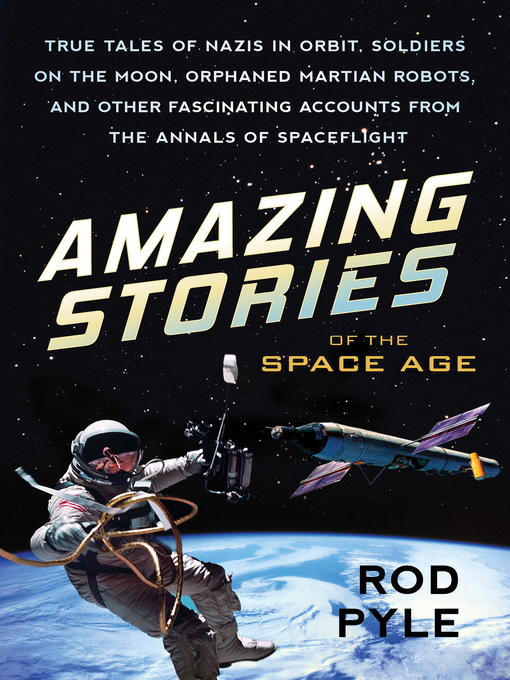 Title details for Amazing Stories of the Space Age by Rod Pyle - Available