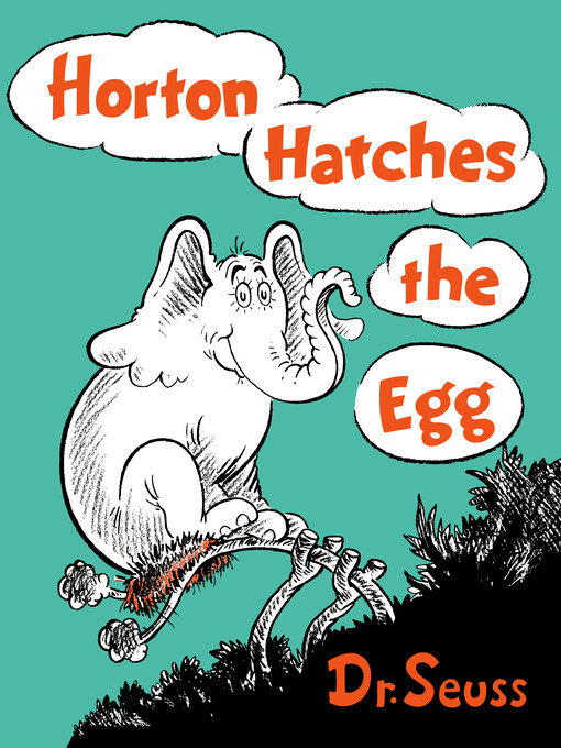 Title details for Horton Hatches the Egg by Dr. Seuss - Available